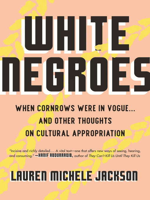 Title details for White Negroes by Lauren Michele Jackson - Available