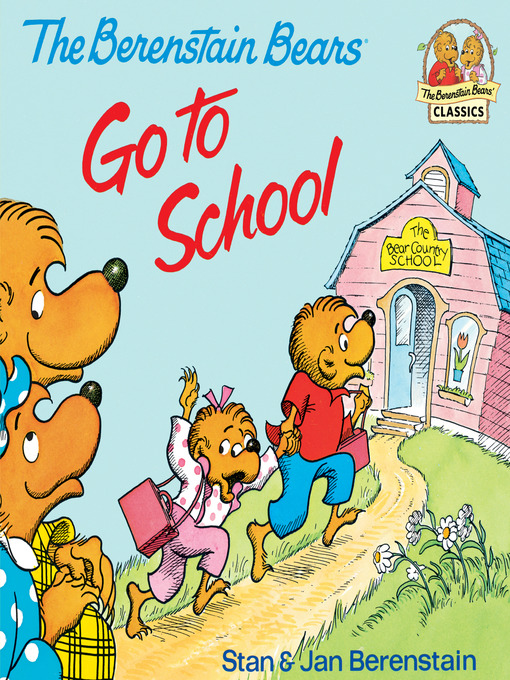 Title details for The Berenstain Bears Go to School by Stan Berenstain - Wait list