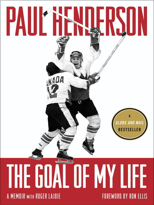 Title details for The Goal of My Life by Paul Henderson - Available