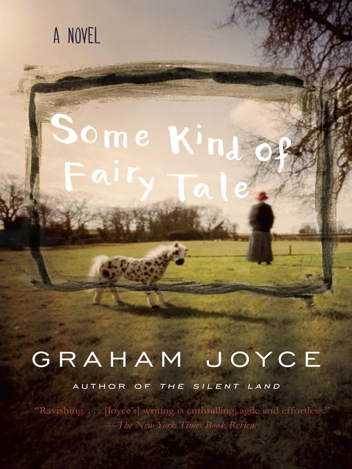 Title details for Some Kind of Fairy Tale by Graham Joyce - Available