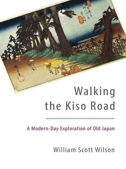 Title details for Walking the Kiso Road by William Scott Wilson - Wait list