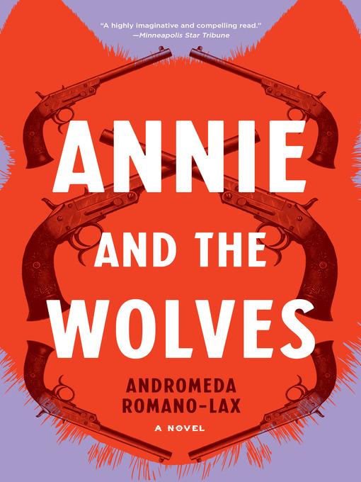 Title details for Annie and the Wolves by Andromeda Romano-Lax - Available