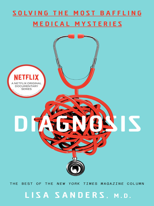 Title details for Diagnosis by Lisa Sanders - Available