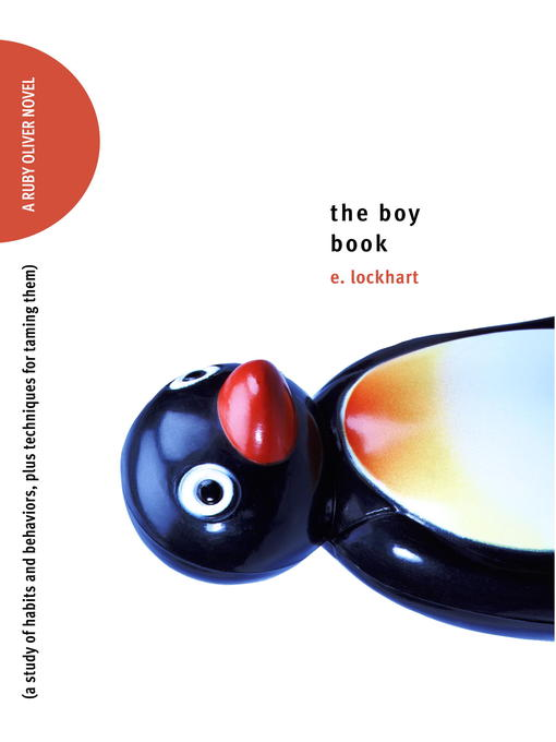 Title details for The Boy Book: A Study of Habits and Behaviors, Plus Techniques for Taming Them by E. Lockhart - Available