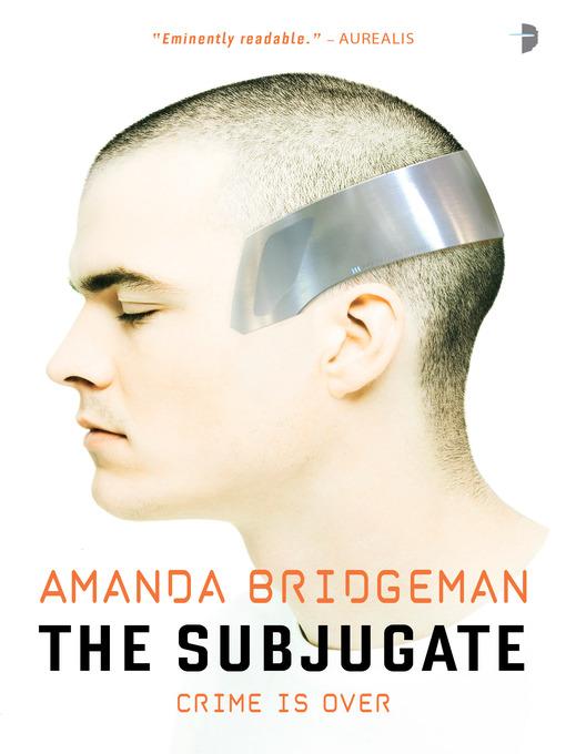 Title details for The Subjugate by Amanda Bridgeman - Available