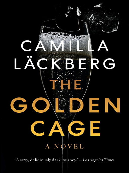 Title details for The Golden Cage by Camilla Läckberg - Available