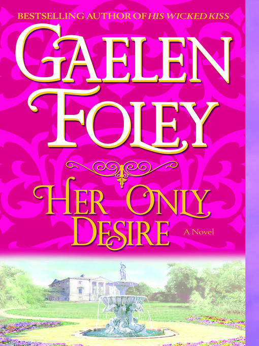 Title details for Her Only Desire by Gaelen Foley - Wait list