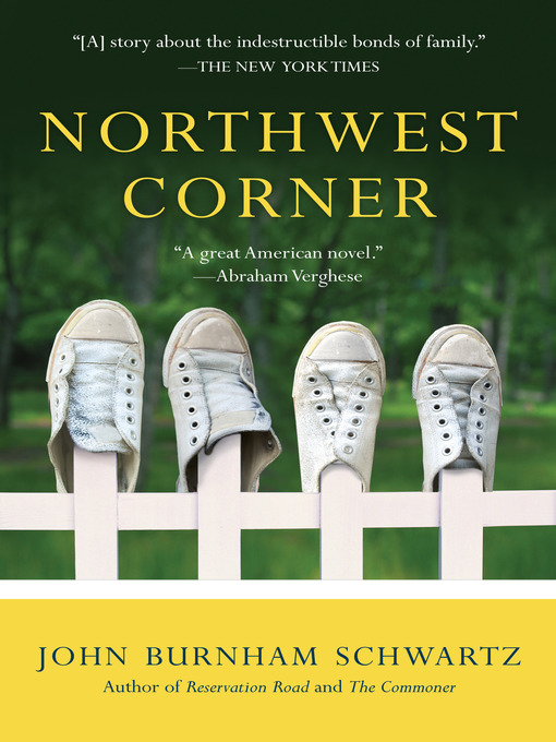 Title details for Northwest Corner by John Burnham Schwartz - Available