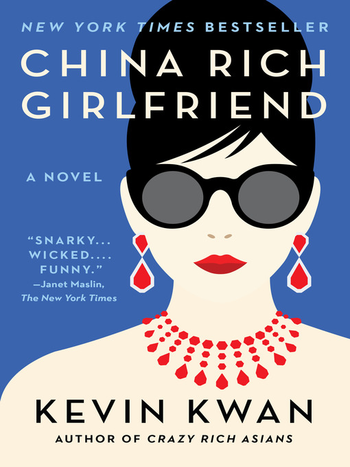 Title details for China Rich Girlfriend by Kevin Kwan - Available