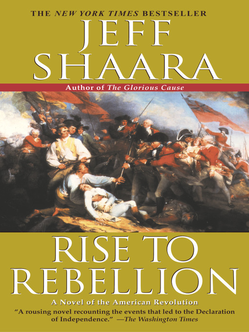 Title details for Rise to Rebellion by Jeff Shaara - Available