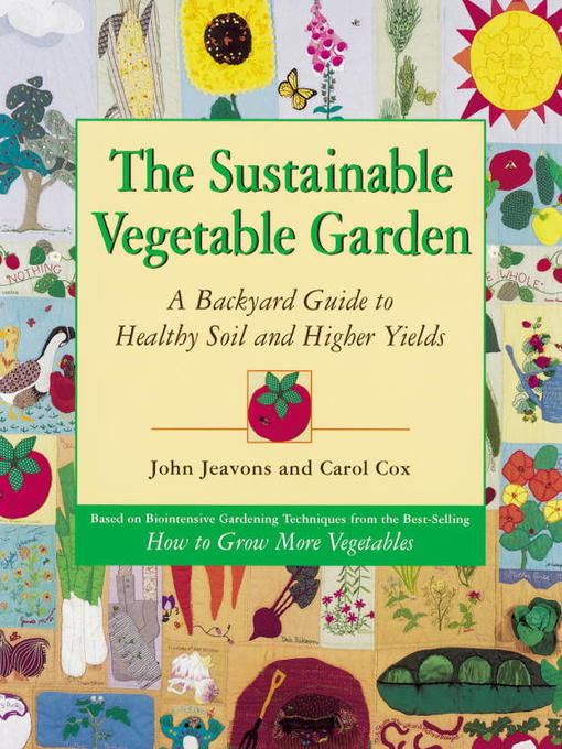 Title details for The Sustainable Vegetable Garden by John Jeavons - Wait list