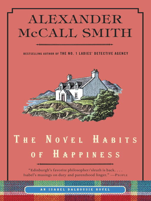 Title details for The Novel Habits of Happiness by Alexander McCall Smith - Available