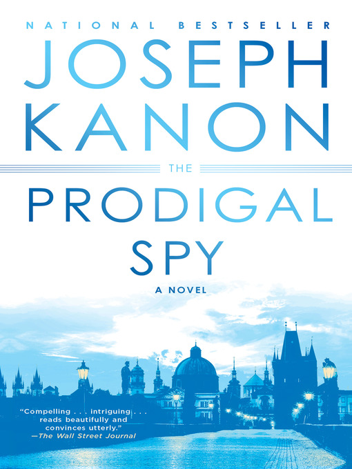 Title details for The Prodigal Spy by Joseph Kanon - Available