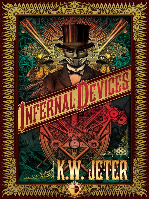 Title details for Infernal Devices by K.W.  Jeter - Available