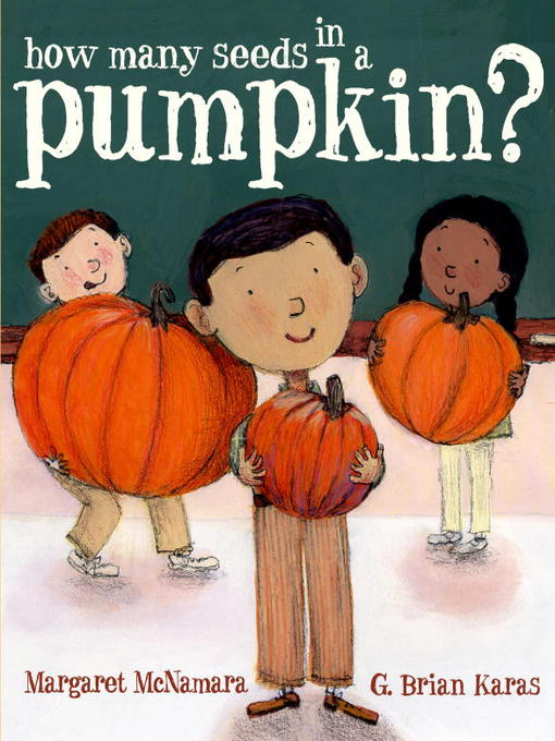 Title details for How Many Seeds in a Pumpkin? (Mr. Tiffin's Classroom Series) by Margaret McNamara - Wait list