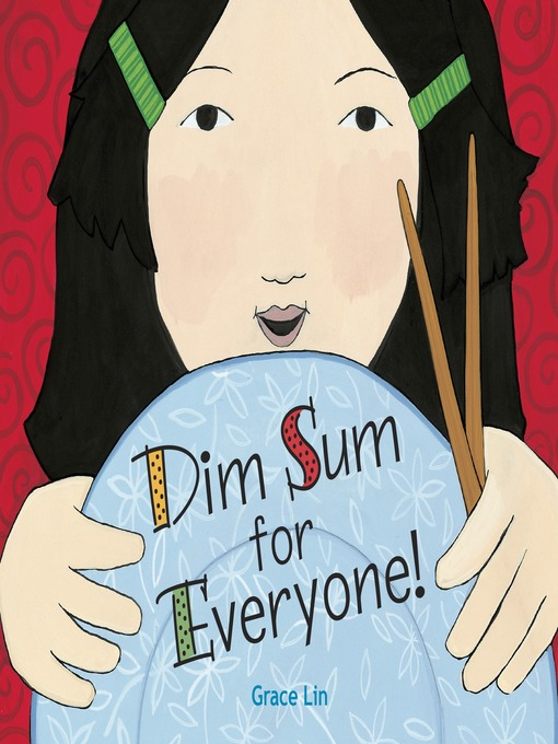 Title details for Dim Sum for Everyone! by Grace Lin - Wait list