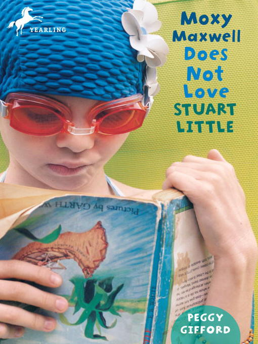 Title details for Moxy Maxwell Does Not Love Stuart Little by Peggy Gifford - Available
