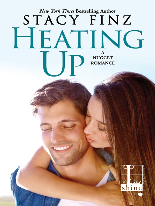 Title details for Heating Up by Stacy Finz - Available