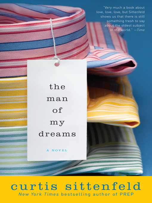 Title details for The Man of My Dreams by Curtis Sittenfeld - Wait list