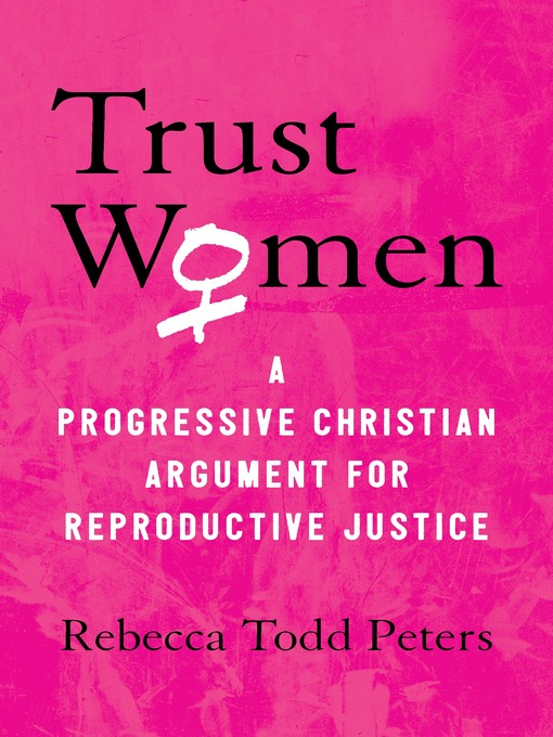Title details for Trust Women by Rebecca Todd Peters - Available