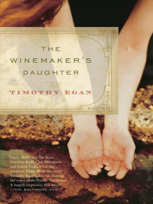 Title details for The Winemaker's Daughter by Timothy Egan - Available