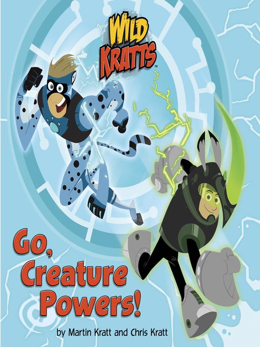 Title details for Go Creature Powers! by Chris Kratt - Available