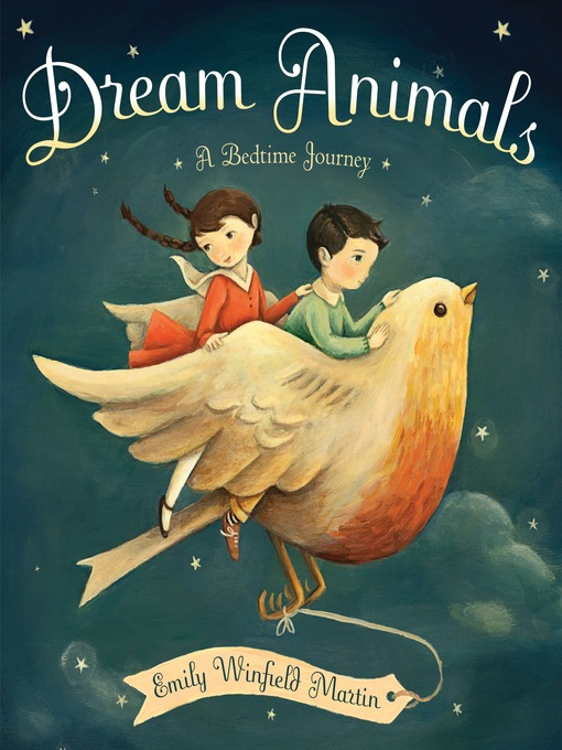 Title details for Dream Animals by Emily Winfield Martin - Available