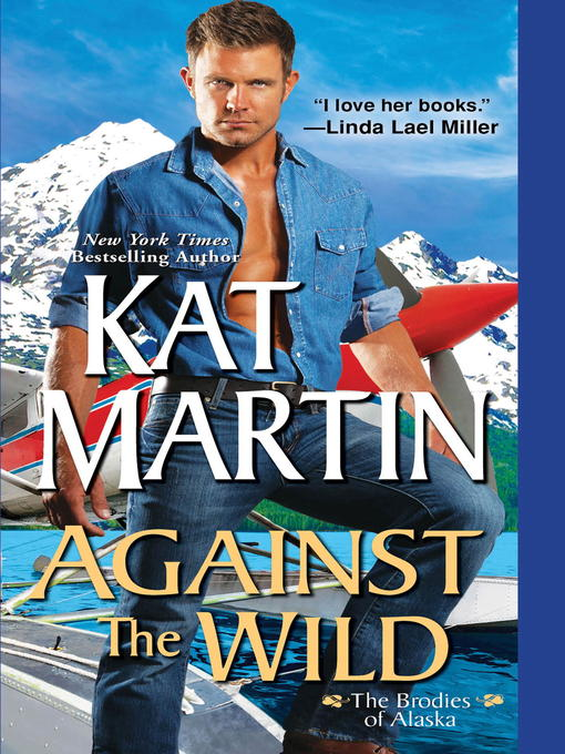 Title details for Against the Wild by Kat Martin - Wait list