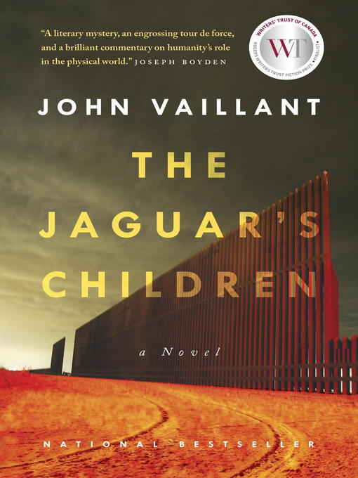 Title details for The Jaguar's Children by John Vaillant - Available