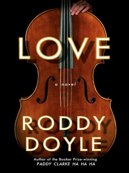 Title details for Love by Roddy Doyle - Wait list