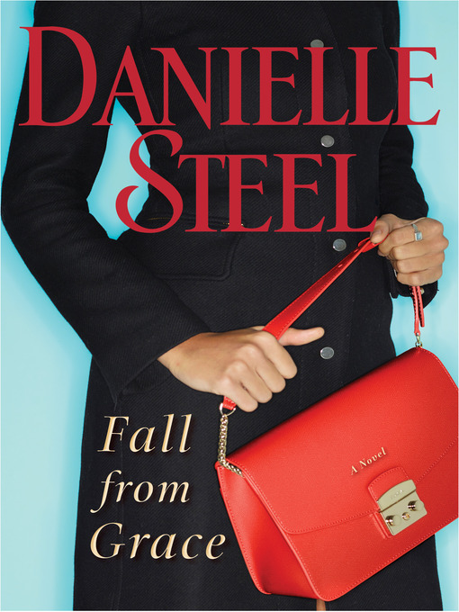 Title details for Fall from Grace by Danielle Steel - Available