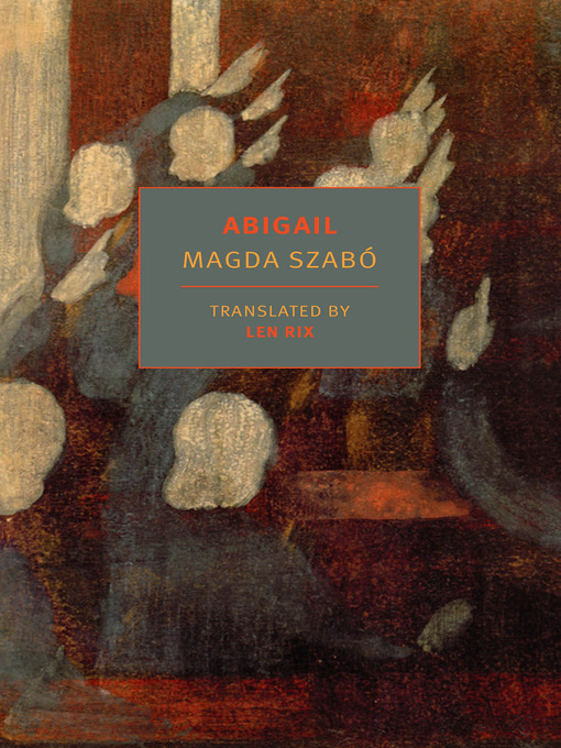 Title details for Abigail by Magda Szabo - Available