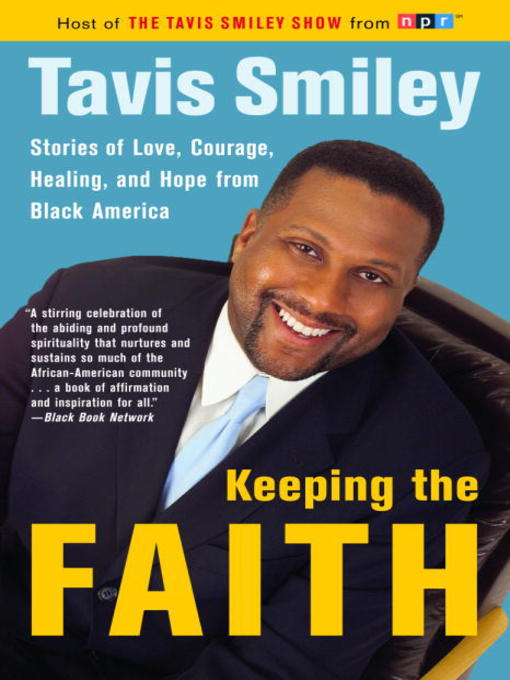 Title details for Keeping the Faith by Tavis Smiley - Available