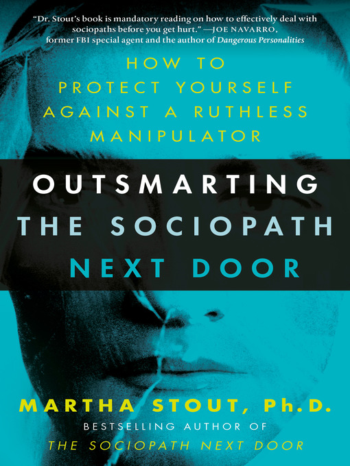 Title details for Outsmarting the Sociopath Next Door by Martha Stout, Ph.D. - Wait list