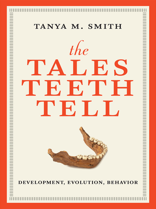 Title details for The Tales Teeth Tell by Tanya M. Smith - Available
