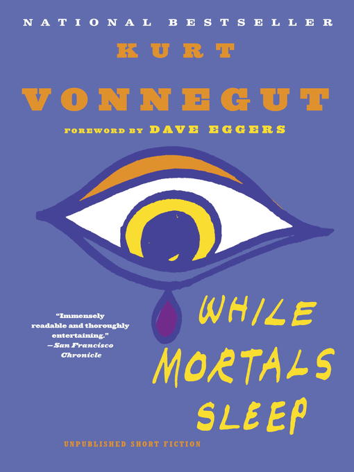 Title details for While Mortals Sleep by Kurt Vonnegut - Available