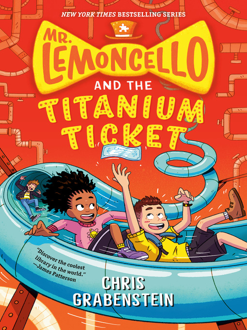 Title details for Mr. Lemoncello and the Titanium Ticket by Chris Grabenstein - Available
