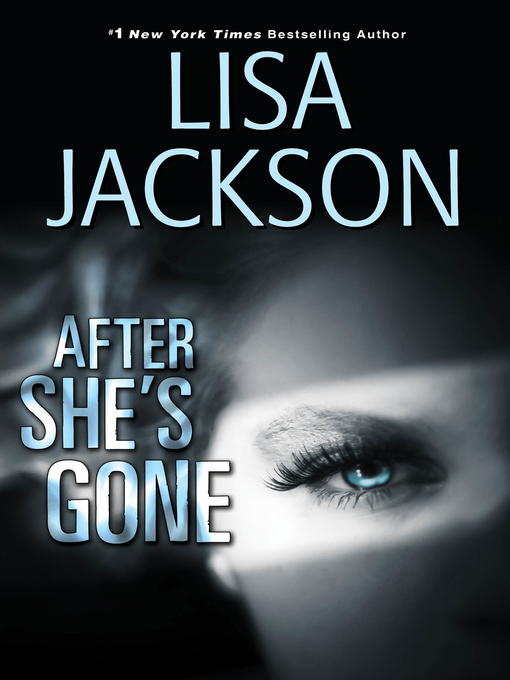Title details for After She's Gone by Lisa Jackson - Available