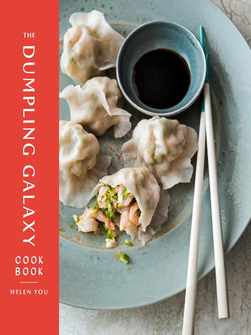 Title details for The Dumpling Galaxy Cookbook by Helen You - Available