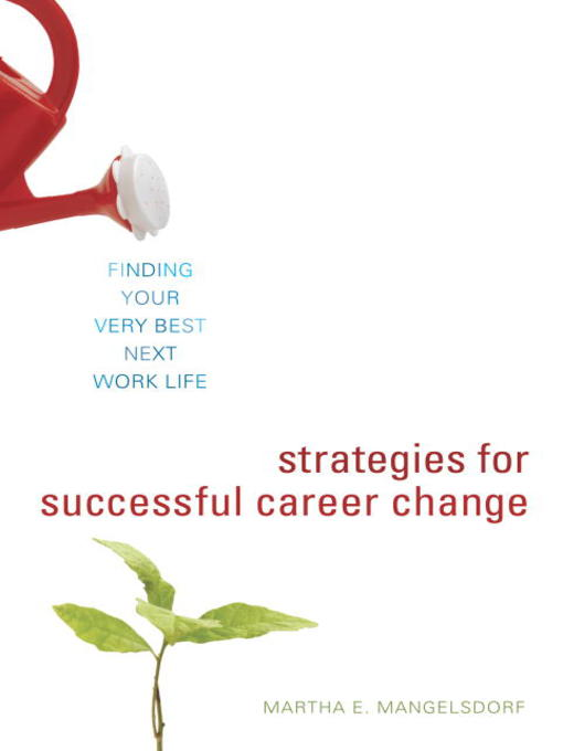 Title details for Strategies for Successful Career Change by Martha E. Mangelsdorf - Available