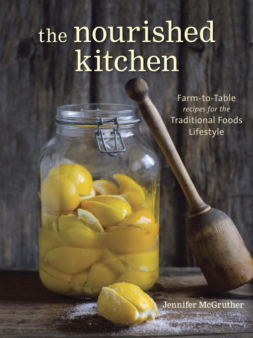 Title details for The Nourished Kitchen by Jennifer McGruther - Wait list