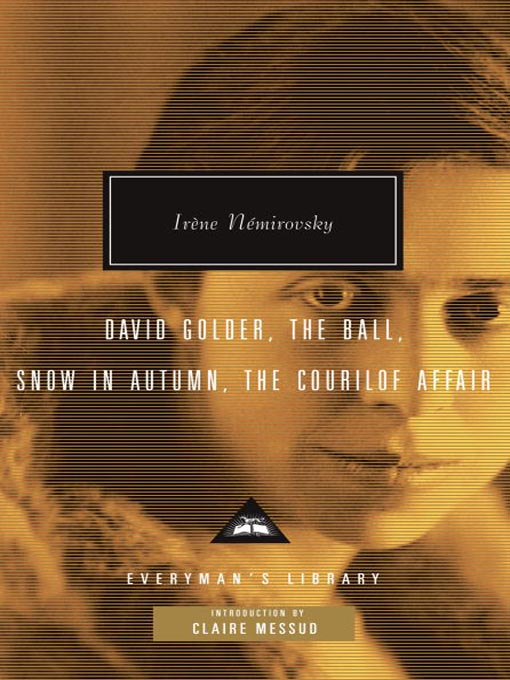 Title details for David Golder, the Ball, Snow in Autumn, the Courilof Affair by Irene Nemirovsky - Available