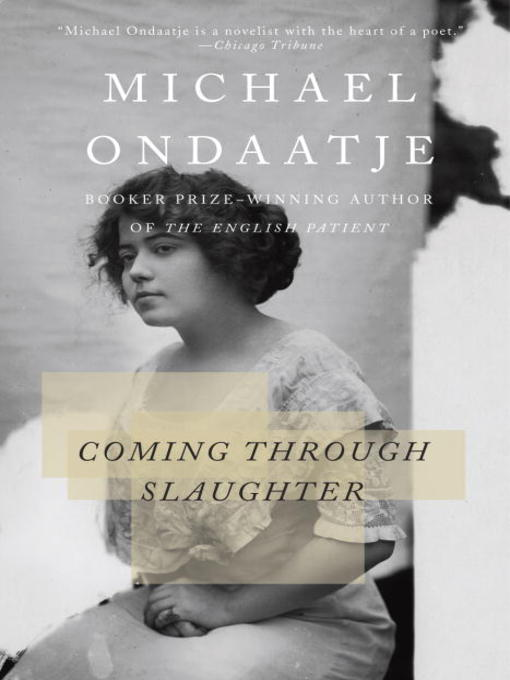 Title details for Coming Through Slaughter by Michael Ondaatje - Available