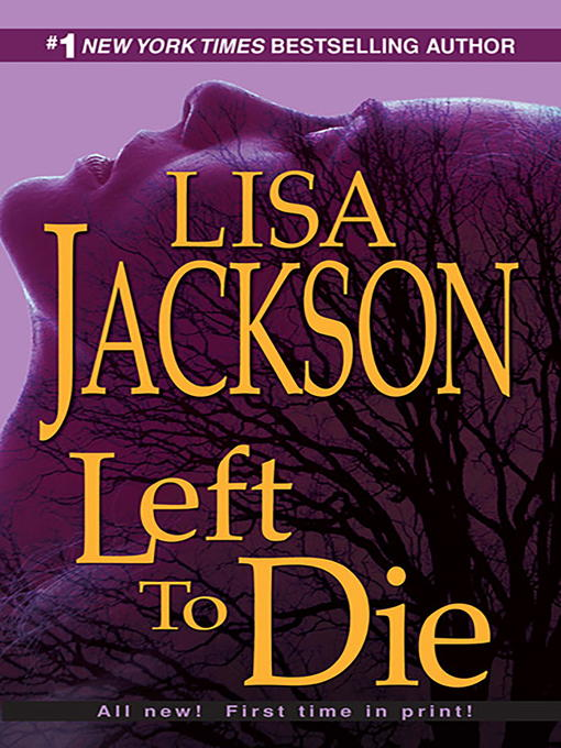 Title details for Left to Die by Lisa Jackson - Wait list