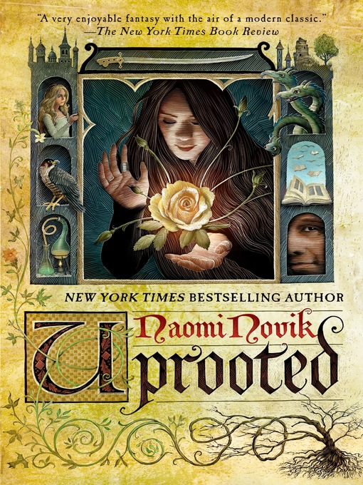 Title details for Uprooted by Naomi Novik - Available