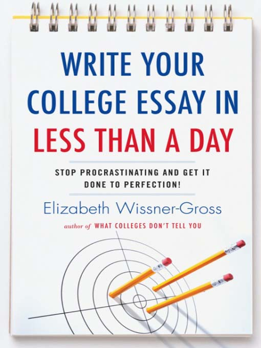 Title details for Write Your College Essay in Less Than a Day by Elizabeth Wissner-Gross - Wait list