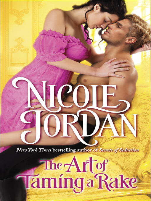 Title details for The Art of Taming a Rake by Nicole Jordan - Available