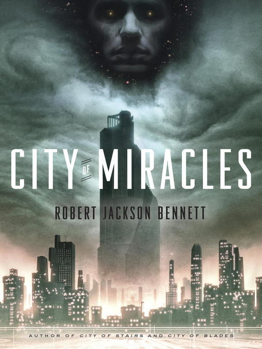 Title details for City of Miracles by Robert Jackson Bennett - Available