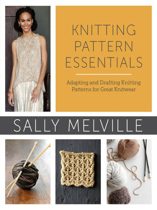 Title details for Knitting Pattern Essentials (with Bonus Material) by Sally Melville - Available