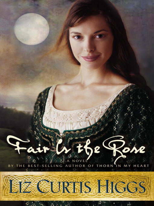 Title details for Fair Is the Rose by Liz Curtis Higgs - Available